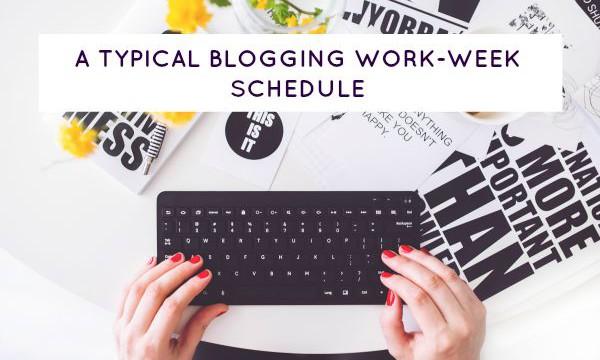 A TYPICAL BLOGGING WORK-WEEK