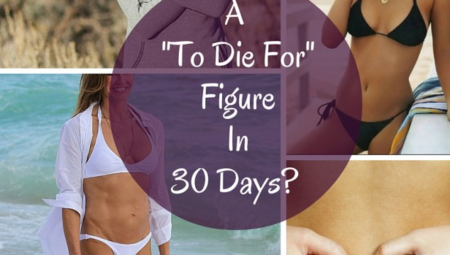 "A ""To Die For"" Figure in 30 Days? 